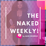 The NAKED Weekly by Alex Okoroji