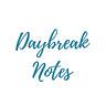 Daybreak Notes