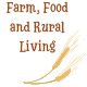 Farm, Food and Rural Living