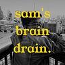 sam's brain drain